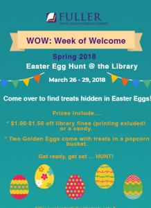 Week of Welcome Spring 2018 Easter Egg Hunt at DAH Library at FTS