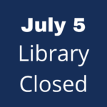 Library Closure July 5th, 2021